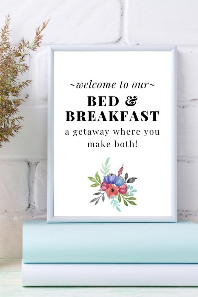 Welcome to our bed and breakfast, a getaway where you make both! Printable sign.