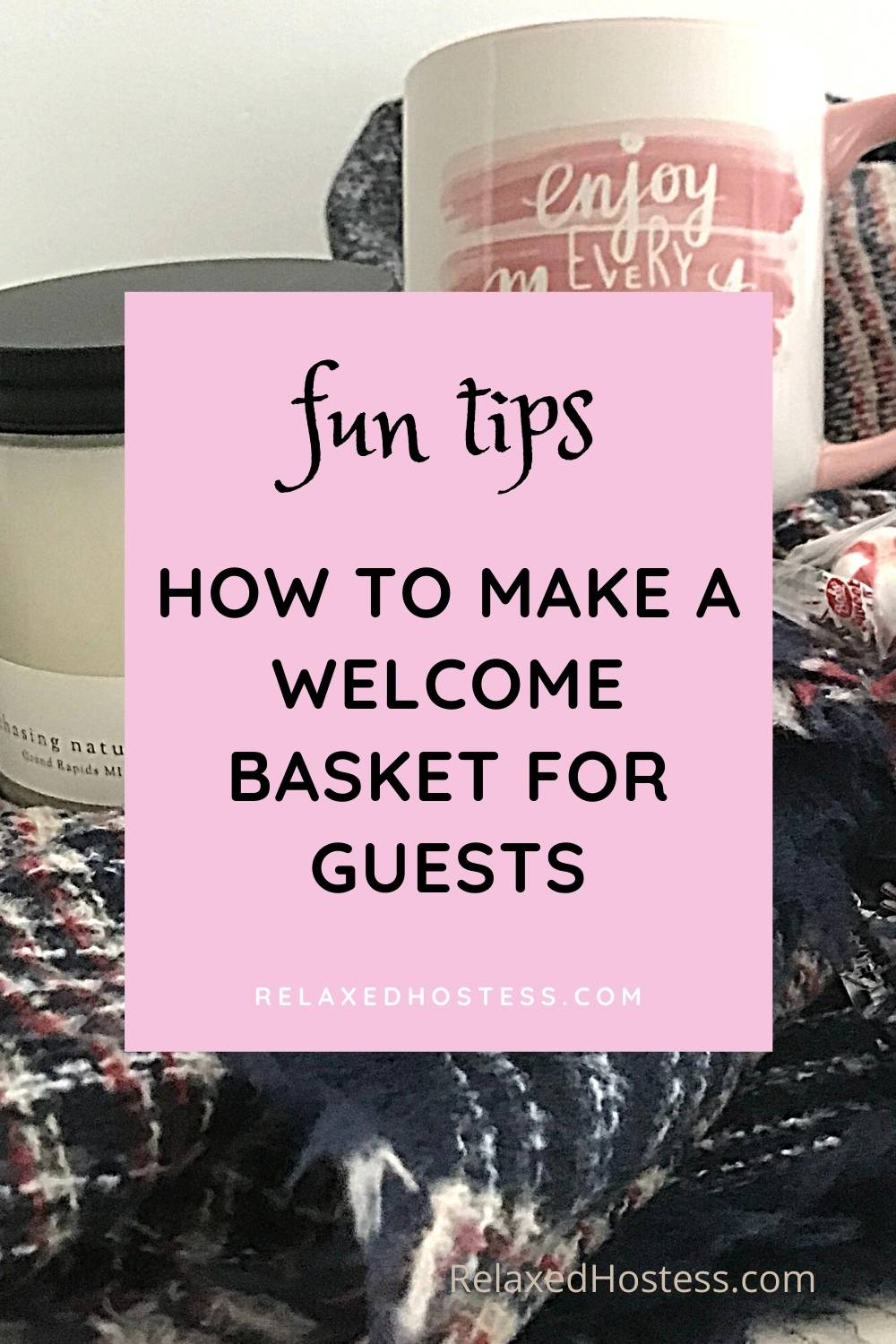 How to make a welcome basket for guests, fun tips. RelaxedHostess.com. A candle, mug and peppermint candy on a plaid shawl.