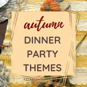 What Is a Good Fall Dinner Party Theme