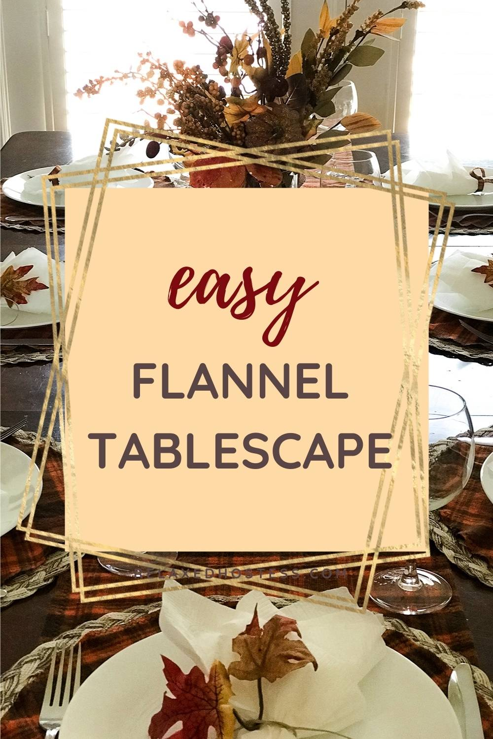 Easy Flannel Tablescape. DIY plaid flannel table runner and placemats.